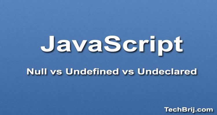 Javascript null undefined